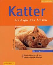 Katter : lyckliga och friska