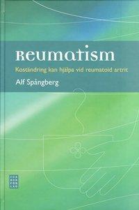 Reumatism : kost�ndring kan hj�lpa vid reumatoid artrit (inbunden)