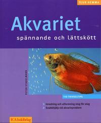 Akvariet : sp�nnande och l�ttsk�tt (h�ftad)