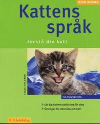 Kattens spr�k : f�rst� din katt (h�ftad)