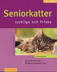 Seniorkatter : lyckliga och friska (h�ftad)