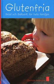 Glutenfria br�d & bakverk f�r hela familjen (inbunden)