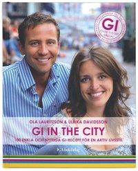 GI in the city : 100 enkla och nyttiga GI-recept f�r en ny aktiv livsstil (inbunden)