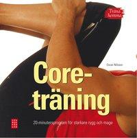 Tr�na hemma : coretr�ning. 20-minutersprogram f�r starkare rygg och mage (inbunden)