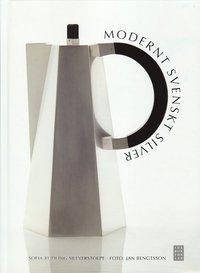 Modernt svenskt silver (inbunden)
