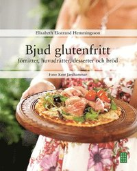 Bjud glutenfritt : f�rr�tter, huvudr�tter, desserter och br�d (inbunden)