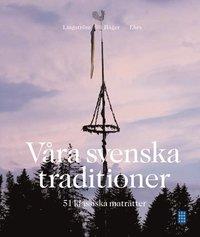V�ra svenska traditioner - 51 klassiska matr�tter (inbunden)