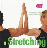 Tr�na hemma : stretching. 20-minutersprogram f�r �kad smidighet (inbunden)