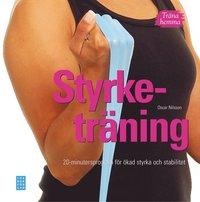 Tr�na hemma : styrketr�ning. 20-minutersprogram f�r �kad styrka och stabili (inbunden)