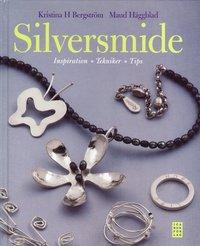 Silversmide : inspiration tekniker tips (inbunden)