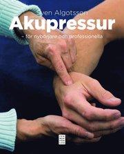 Akupressur : för nybörjare och professionella