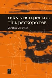 Från strulpellar till psykopater