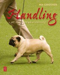 Handling : att visa hund p� utst�llning (inbunden)