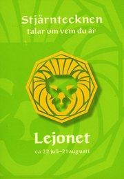 Stjärntecknen talar om vem du är : lejonet