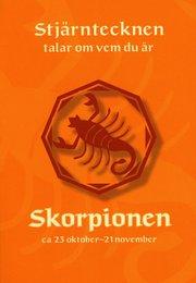 Stjärntecknen talar om vem du är : skorpionen