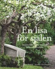 En lisa för själen : trädgård som terapi och friskvård (inbunden)