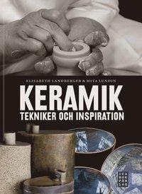 Keramik : tekniker och inspiration (inbunden)