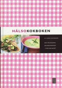 H�lsokokboken : den h�lsosamma grundkokboken - �ver 500 recept (inbunden)