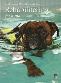 Rehabilitering f�r hund (inbunden)