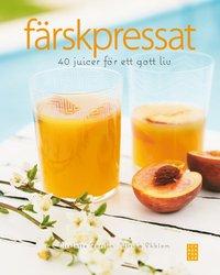 F�rskpressat : 40 juicer f�r ett gott liv (inbunden)