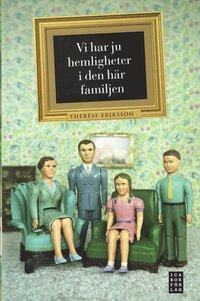 Vi har ju hemligheter i den h�r familjen (inbunden)