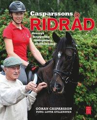 Casparssons ridr�d : dressyr, hoppning, linl�pning, t�mk�rning (inbunden)