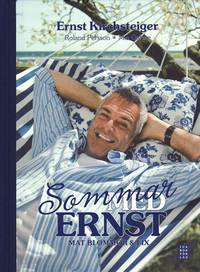 Sommar med Ernst : mat blommor & fix (inbunden)