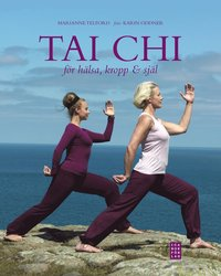Tai chi : f�r h�lsa, kropp & sj�l (inbunden)