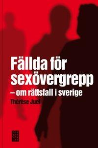 F�llda f�r sex�vergrepp : om r�ttsfall i Sverige (inbunden)