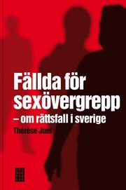 Fällda för sexövergrepp : om rättsfall i Sverige