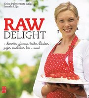 Raw delight : desserter, glassar, t�rtor, bakelser, pajer, sm�kakor, kex... mmm! (h�ftad)