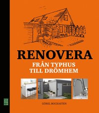 Renovera : fr�n typhus till dr�mhem (inbunden)