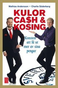 Kulor, cash & kosing : konsten att f� ut mer av sina pengar (inbunden)