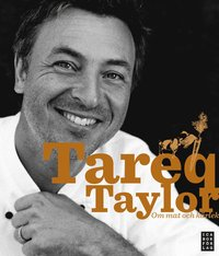 Tareq Taylor : om mat och k�rlek (inbunden)