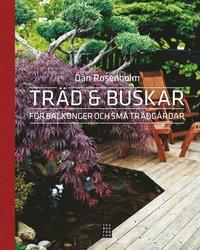 Tr�d och buskar f�r balkonger och sm� tr�dg�rdar (inbunden)