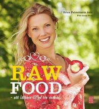 Raw Food : ett l�ttare liv p� tre veckor (h�ftad)