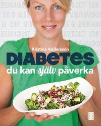 Diabetes : du kan sj�lv p�verka (inbunden)