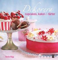 Dekorera cupcakes, kakor och t�rtor (inbunden)