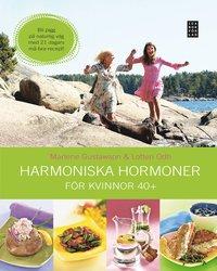 Harmoniska hormoner : f�r kvinnor 40+ (inbunden)