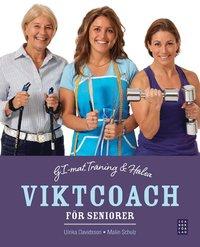 Viktcoach f�r seniorer : GI-mat, tr�ning och h�lsa (inbunden)