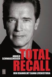 Total Recall : min osannolikt sanna livshistoria (e-bok)