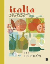 Italia! : guide till det b�sta av det godaste (inbunden)