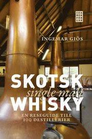 Skotsk single malt whisky : en reseguide till 100 destillerier