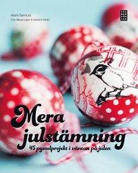Mera julst�mning : 45 pysselprojekt i v�ntan p� julen (inbunden)