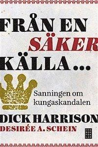 Från en säker källa -- Desirée Ahokas Schein/Dick Harrison