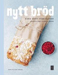 Nytt bröd - Baka gott utan gluten (inbunden)