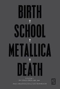Birth School Metallica Death Vol. 1 (e-bok)