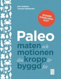 Paleo : maten och motionen din kropp �r byggd f�r (inbunden)