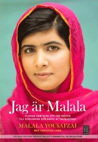 Jag är Malala : flickan som stod upp för rätten till utbildning och sköts av talibanerna (inbunden)