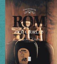 En rik historia om rom och choklad (inbunden)